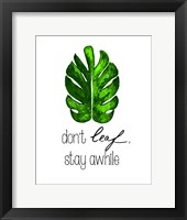 Framed Don't Leaf, Stay Awhile