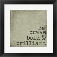 Framed Be Brave, Bold & Brilliant
