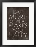 Framed Eat More of What Makes You Happy