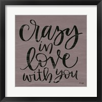 Framed Crazy in Love With You