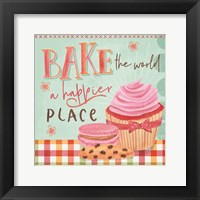 Framed Bake the World a Happier Place