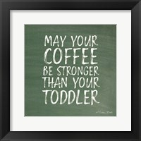 Framed May Your Coffee Be Strong