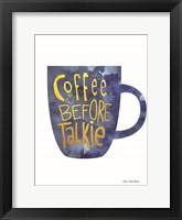 Framed Coffee Before Talkie