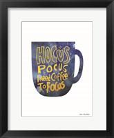 Framed Hocus Pocus I Need Coffee to Focus
