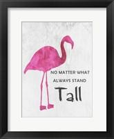 Framed Standing Tall