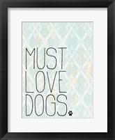 Framed Must Love Dogs