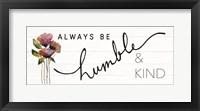 Framed Always Be Humble & Kind