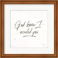 Framed God Knew I Needed You