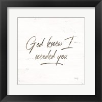 Framed God Knew I Needed You