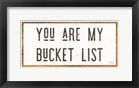 Framed You are My Bucket List