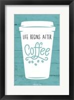 Framed Life Begins After Coffee