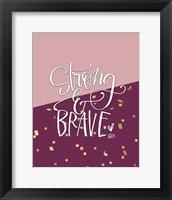Framed Strong and Brave
