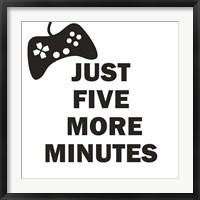 Framed Five More Minutes BW