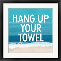 Framed Hang Up Your Towel