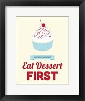 Framed Eat Dessert First