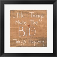 Framed Big Things Make Little Things Happen