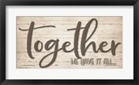 Framed Together We Have It All
