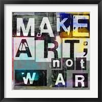 Framed Make Art, Not War