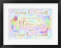 Framed Always be Yourself Mermaid
