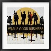 Framed War is Good Business