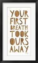Framed Your First Breath Took Ours Away