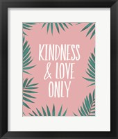 Framed Kindness & Love Only - Palms