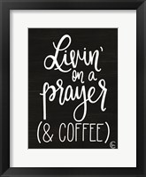 Framed Livin' on Coffee