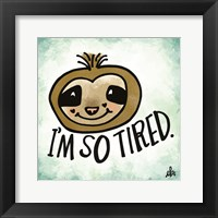 Framed I'm So Tired