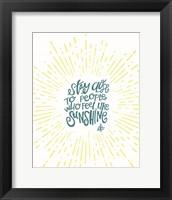 Framed Sunshine Stay Close