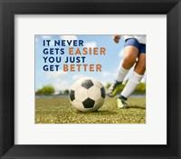 Framed Soccer - It Never Gets Easier