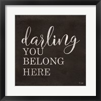 Framed Darling You Belong Here