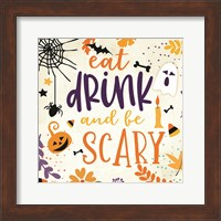 Framed Eat Drink and be Scary