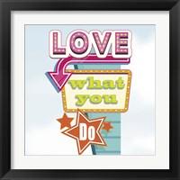 Framed Love What You Do