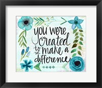 Framed Created to Make A Difference