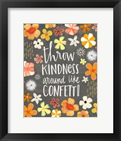Framed Throw Kindness Around Like Confetti