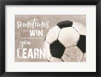 Framed Soccer -Sometimes You Win