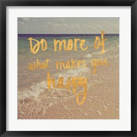 Framed Do More of What Makes You Happy