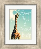 Framed Stand Tall And Dream Big