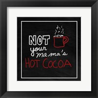 Framed Not Your Mama's Hot Cocoa