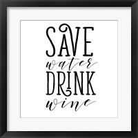 Framed Save Water Drink Wine