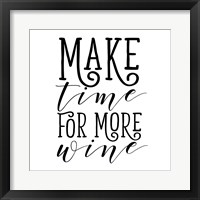 Framed Make Time for More Wine