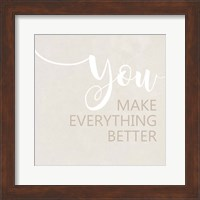 Framed You Make Everything Better