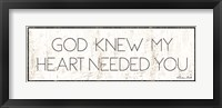 Framed God Knew My Heart Needed You
