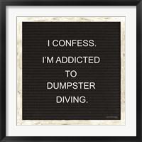 Framed Confessions of Dumpster Diving