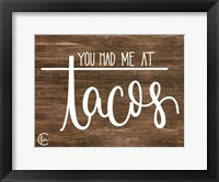 Framed You Had Me at Tacos