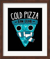 Framed Cold Pizza Fan Club