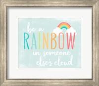 Framed Be a Rainbow