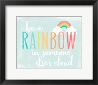 Framed Be a Rainbow