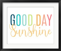 Framed Good Day Sunshine