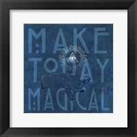 Framed Make Today Magical